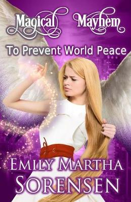 To Prevent World Peace - Magical Mayhem 1 (Paperback)