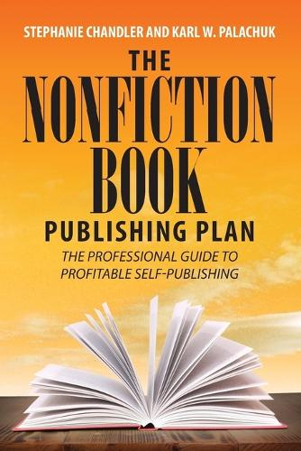 The Nonfiction Book Publishing Plan: The Professional Guide to Profitable Self-Publishing (Paperback)
