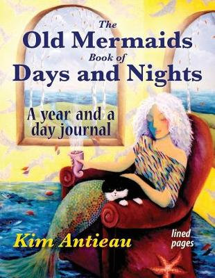 The Old Mermaids Book of Days and Nights: A Year and a Day Journal (Lined) (Paperback)