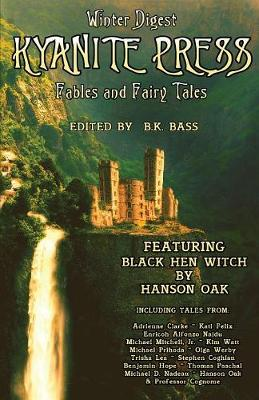 Kyanite Press Winter Digest 2018: Fables and Fairy Tales (Paperback)