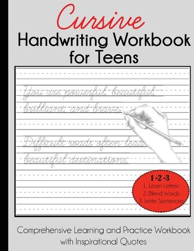 Cursive Handwriting Workbook for Teens: Comprehensive Learning and Practice Workbook with Inspirational Quotes (Paperback)