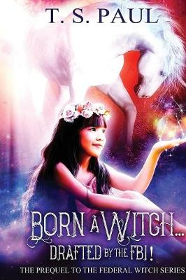 Born a Witch...Drafted by the FBI - Federal Witch (Paperback)