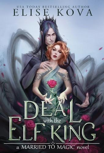 A Deal with the Elf King - Married to Magic Novels (Hardback)