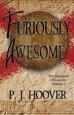 Furiously Awesome - Demigod Chronicles 1 (Paperback)