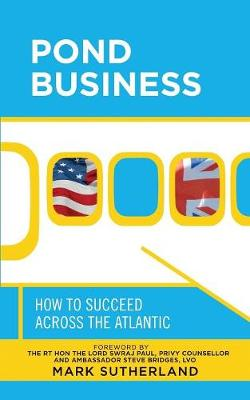 Pond Business: How to Succeed Across the Atlantic (Paperback)