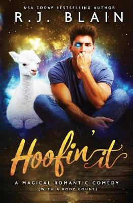 Hoofin' It: A Magical Romantic Comedy (with a Body Count) - Magical Romantic Comedy (with a Body Count) 2 (Paperback)