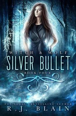 Silver Bullet - Witch & Wolf 4 (Paperback)