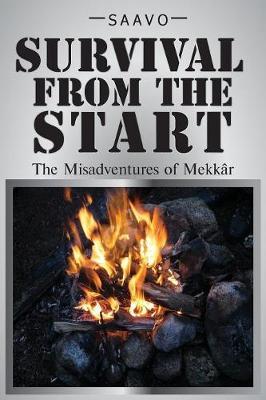 Survival from the Start: The Misadventures of Mekk r (Paperback)