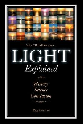 Light Explained: History, Science, Conclusion (Paperback)