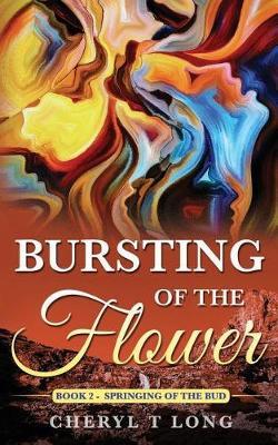 Bursting of the Flower: Springing of the Bud - Book 2 (Paperback)