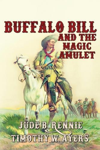Buffalo Bill and the Magic Amulet (Paperback)