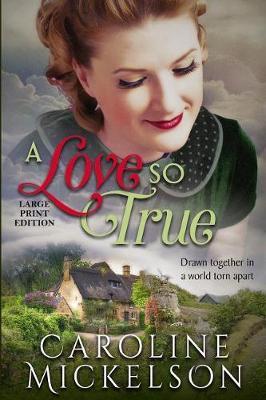 A Love So True: A World War II Sweet Historical Romance: Large Print Edition (Paperback)