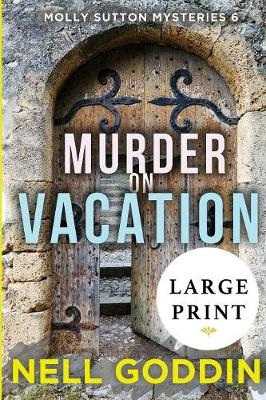 Murder on Vacation: (molly Sutton Mysteries 6) Large Print (Paperback)