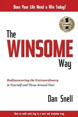 The Winsome Way: Rediscovering the Extraordinary in Yourself and Those Around You (Paperback)
