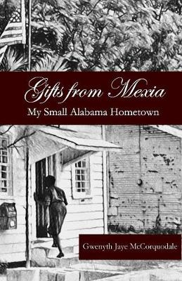 Gifts from Mexia: My Small Alabama Hometown (Paperback)