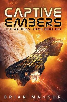 Captive Embers - The Wardens' Game 1 (Paperback)