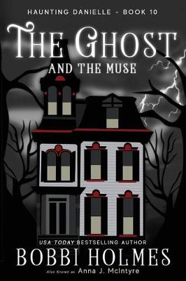 The Ghost and the Muse - Haunting Danielle 10 (Paperback)
