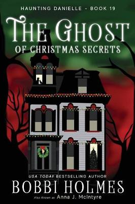 The Ghost of Christmas Secrets - Haunting Danielle 19 (Paperback)