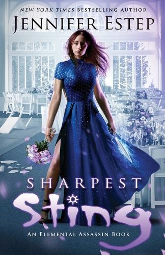 Sharpest Sting: An Elemental Assassin Book - Elemental Assassin 18 (Paperback)