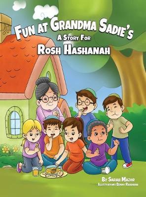Fun at Grandma Sadie's: A Story for Rosh Hashanah - Jewish Holiday Books for Children 1 (Hardback)