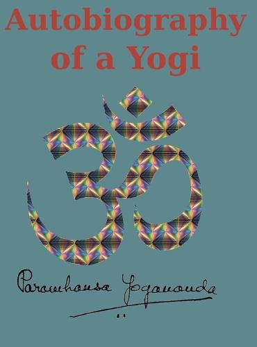 Autobiography of a Yogi: Reprint of the original (1946) Edition (Hardback)