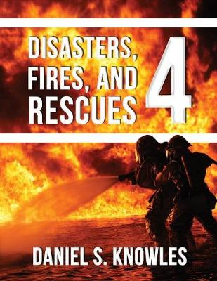 Disasters, Fires, and Rescues 4 (Paperback)