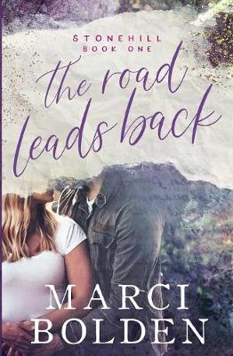 The Road Leads Back - Stonehill 1 (Paperback)