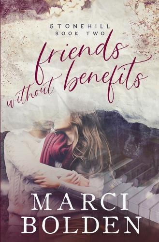 Friends Without Benefits - Stonehill 2 (Paperback)