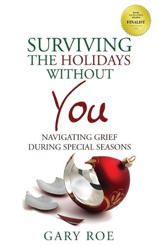 Surviving the Holidays Without You: Navigating Grief During Special Seasons - Good Grief 1 (Paperback)