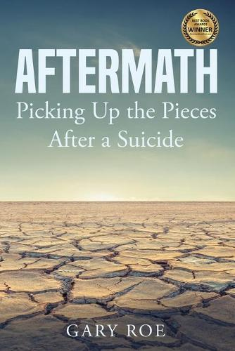 Aftermath: Picking Up the Pieces After a Suicide (Paperback)