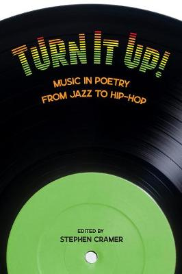 Turn It Up!: Music in Poetry from Jazz to Hip-Hop (Paperback)