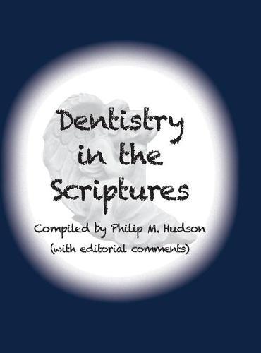 Dentistry in the Scriptures (Hardback)
