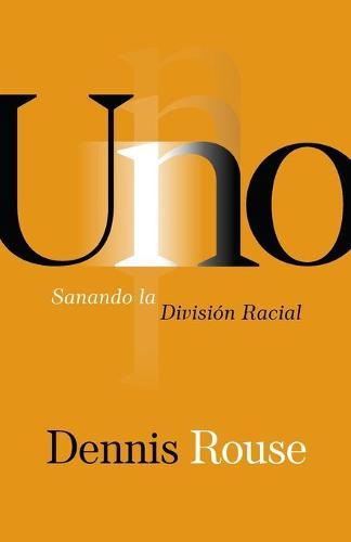 Uno: Sanando la Division Racial (Paperback)