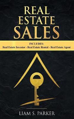 Real Estate Sales: 3 Manuscripts - Real Estate Investor, Real Estate Rental, Real Estate Agent (Paperback)
