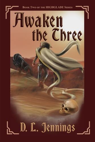 Awaken The Three: Book Two of the HIGHGLADE Series - Highglade 2 (Paperback)