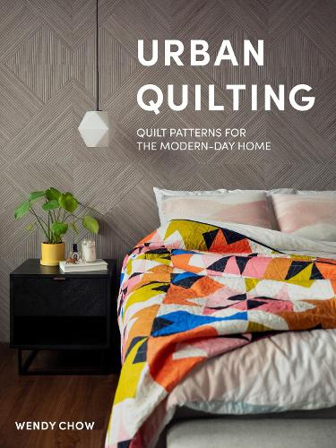 Urban Quilting: Quilt Patterns for the Modern-Day Home (Hardback)