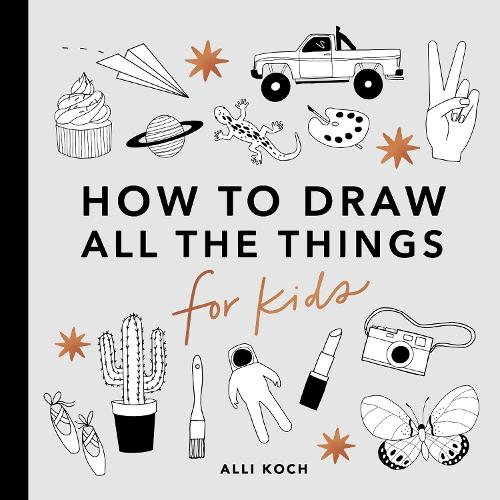 How to Draw All the Things for Kids (Paperback)