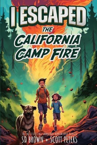 I Escaped The California Camp Fire: California's Deadliest Wildfire - I Escaped 2 (Paperback)