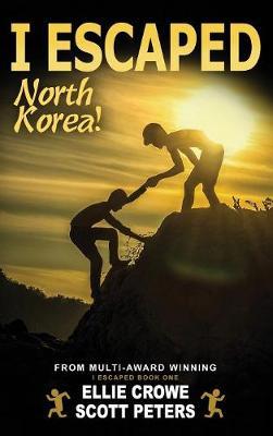 I Escaped North Korea! - I Escaped 1 (Hardback)