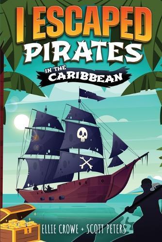 I Escaped Pirates In The Caribbean - I Escaped 4 (Paperback)