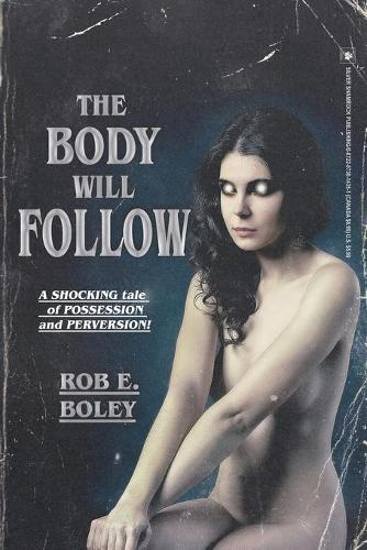 The Body Will Follow (Paperback)