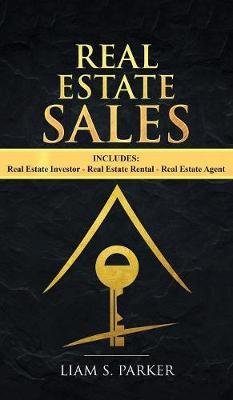 Real Estate Sales: 3 Manuscripts - Real Estate Investor, Real Estate Rental, Real Estate Agent (Hardback)