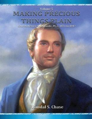 Church History Study Guide, Pt. 2: 1831-1847 (Making Precious Things Plain, Vol. 5) - Making Precious Things Plain 5 (Paperback)