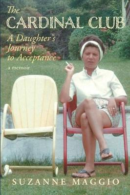 The Cardinal Club: A Daughter's Journey to Acceptance (Paperback)
