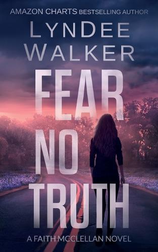 Fear No Truth: A Faith McClellan Novel - Faith McClellan 1 (Paperback)