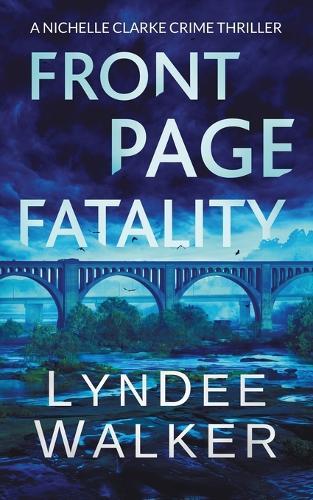 Front Page Fatality: A Nichelle Clarke Crime Thriller - Nichelle Clarke 1 (Paperback)