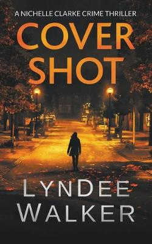 Cover Shot: A Nichelle Clarke Crime Thriller - Nichelle Clarke 5 (Paperback)