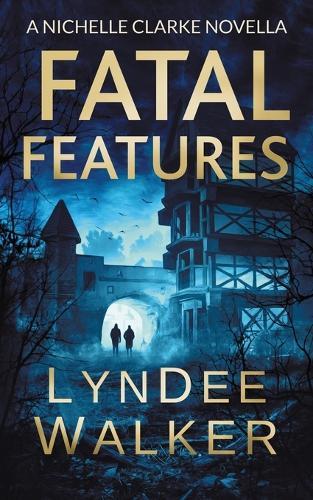 Fatal Features: A Nichelle Clarke Novella (Paperback)