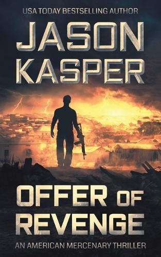 Offer of Revenge: A David Rivers Thriller - American Mercenary 2 (Paperback)