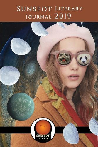 Sunspot Literary Journal 2019: Writing a New World (Paperback)